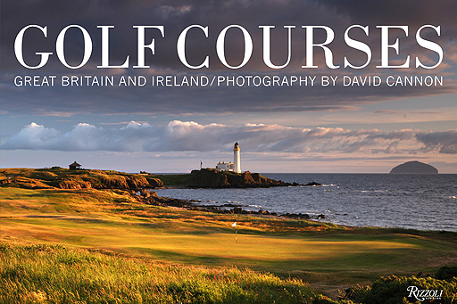 David Cannon's Golf Courses: Great Britain and Ireland